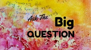 Ask The Big Question