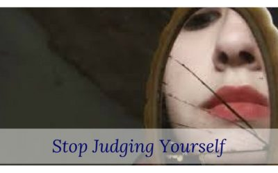Stop Judging Yourself!!
